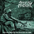 ANNIMAL MACHINE - This place where the dead speak with the living CD