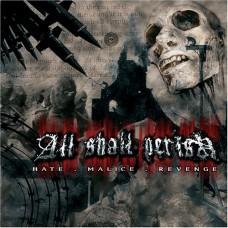 ALL SHALL PERISH - hate-malice-revenge CD