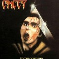 CANCER - To the Gory End CD