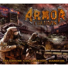 ARMOR COLUMN - Maximum Collateral Damage - (DIGIPACK CD)