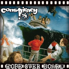 CONSPIRACY - Hope Over Board CD