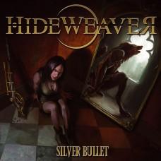 HIDEWEAVER - Silver Bullet (DIGIPACK CD)