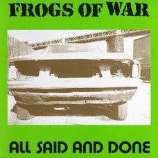 FROGS OF WAR - All Said And Done CD