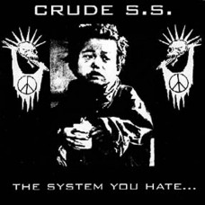 CRUDE SS - The System You Hate CD
