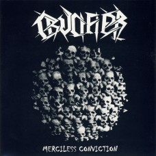 CRUCIFIER - Merciless Conviction CD