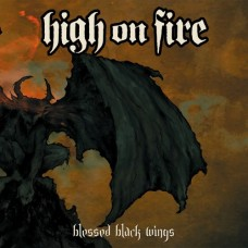 HIGH ON FIRE - Blessed Black Wings CD