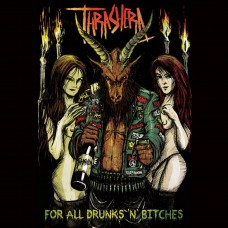 THRASHERA - For All Drunks 'N' Bitches CD
