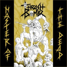 THRASH BOMBZ - Master of the Dead CD
