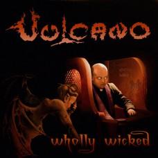 VULCANO - Wholly Wicked CD