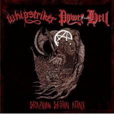 WHIPSTRIKER / POWER FROM HELL - Brazilian Bestial Attack CD