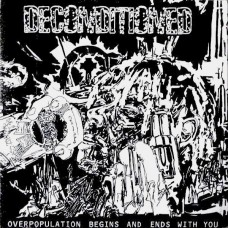 DECONDITIONED ‎– Overpopulation Begins And Ends With You EP (Vinyl)